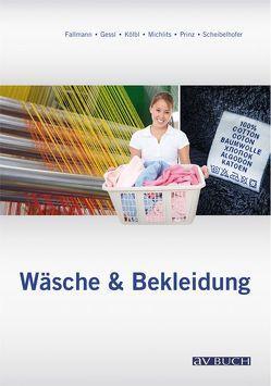 Wäsche und Bekleidung von Fallmann,  Gertraude, Gessl, Kölbl, Michlits, Prinz, Scheibelhofer