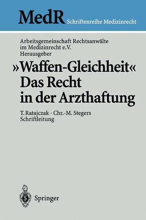 """""""Waffen-Gleichheit"""" von Arbeitsgemeinschaft Rechtsanwälte im Medizinrecht e.V., Bergmann,  K.-O., Greiner,  H.-P., Hölling,  G., Krämer,  A., Lemke,  R., Lindemann,  M., Ratajczak,  T., Rumler-Detzel,  P., Schulte,  J., Stegers,  C.-M., Stellpflug,  M., Taupitz,  T."""