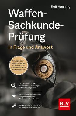 Waffen-Sachkunde-Prüfung von Hennig,  Rolf