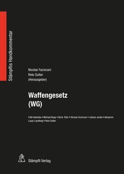 Waffengesetz (WG) von Aslantas,  Fatih, Bopp,  Michael, Etter,  Boris, Facincani,  Nicolas, Jendis,  Juliane, Leupi-Landtwig,  Benjamin, Sutter,  Reto