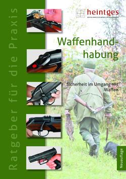 Waffenhandhabung von Heilmann,  Gerd, Heintges,  Wolfgang, Thiel,  Wolfgang