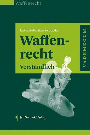 Waffenrecht von Swoboda,  Lukas-Sebastian