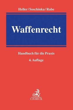 Waffenrecht von Heller,  Robert E., Soschinka,  Holger