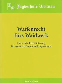 Waffenrecht fürs Waidwerk von Werner,  Hans A