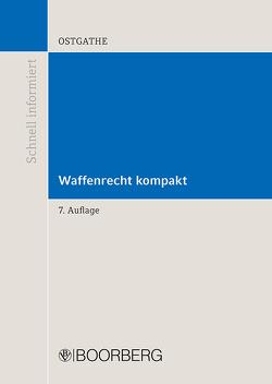 Waffenrecht kompakt von Ostgathe,  Dirk