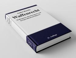 Waffenrecht – Praxiswissen für Waffenbesitzer, Handel, Verwaltung und Justiz von Busche,  André
