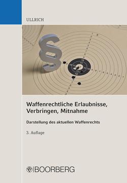 Waffenrechtliche Erlaubnisse, Verbringen, Mitnahme von Ullrich,  Sigrun