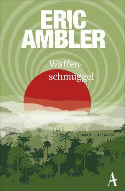 Waffenschmuggel von Ambler,  Eric