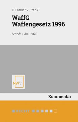 WaffG Waffengesetz 1996 von Frank,  Erich, Frank,  Victoria