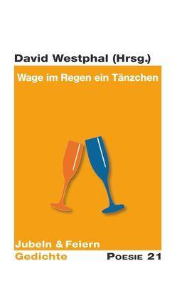 Wage im Regen ein Tänzchen von Westphal,  David