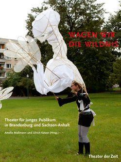 Wagen wir die Wildnis von Katzer,  Ulrich, Mallmann,  Amelie