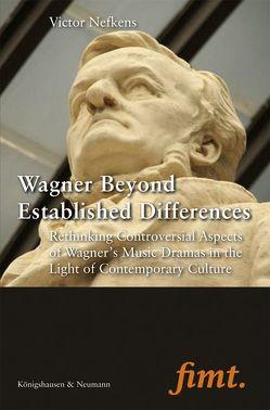 Wagner Beyond Established Differences von Nefkens,  Victor