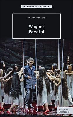Wagner – Parsifal von Mertens,  Volker