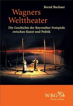 Wagners Welttheater von Buchner,  Bernd