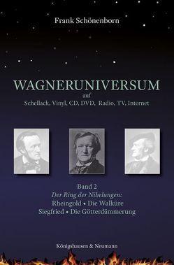 Wagneruniversum auf Schellack, Vinyl, CD, DVD, Radio, TV, Internet von Schönenborn,  Frank