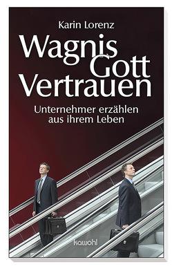 Wagnis Gottvertrauen von Lorenz,  Karin