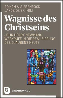 Wagnisse des Christseins von Geier,  Jakob, Siebenrock,  Roman A
