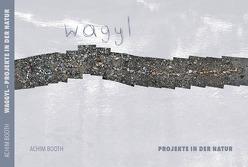 Wagyl – Projekte in der Natur von Booth,  Achim