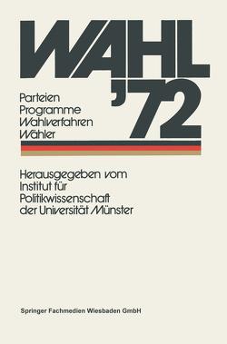 Wahl '72 von Institut für Politikwissenschaft der Universität Münster