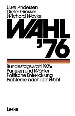 Wahl '76 von Andersen,  Uwe, Grosser,  Dieter, Woyke,  Wichard