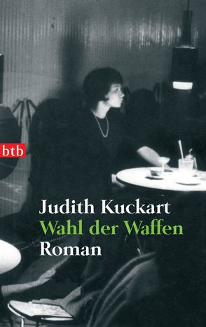 Wahl der Waffen von Kuckart,  Judith