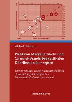 Wahl von Markenartikeln und Channel-Brands bei vertikalen Distributionskonzepten von Neidhart,  Michael