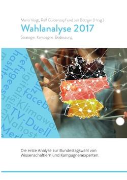 Wahlanalyse 2017 von Böttger,  Jan, Güldenzopf,  Ralf, Voigt,  Mario