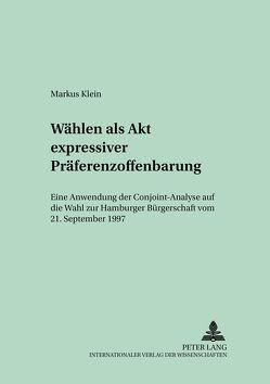 Wählen als Akt expressiver Präferenzoffenbarung von Klein,  Markus