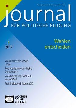 Wahlen entscheiden von Embacher,  Serge, Erben,  Friedrun, Gründinger,  Wolfgang, Haußner,  Stefan