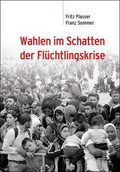 Wahlen im Schatten der Flüchtlingskrise von Plasser,  Fritz, Sommer,  Franz