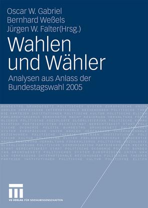 Wahlen und Wähler von Falter,  Jürgen W., Gabriel,  Oscar W., Weßels,  Bernhard