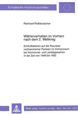 Wählerverhalten im Vorharz nach dem 2. Weltkrieg von Rossdeutscher,  Reinhard