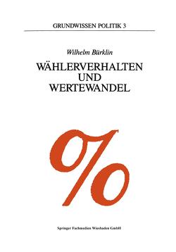 Wählerverhalten und Wertewandel von Bürklin,  Wilhelm