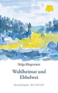 Wahlheimat und Ebbelwei von Klingemann,  Helga