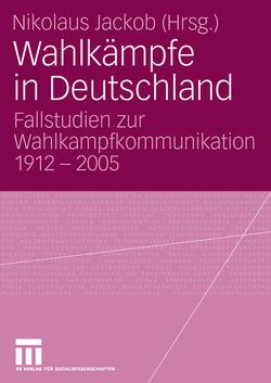 Wahlkämpfe in Deutschland von Jackob,  Nikolaus