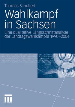Wahlkampf in Sachsen von Schubert,  Thomas