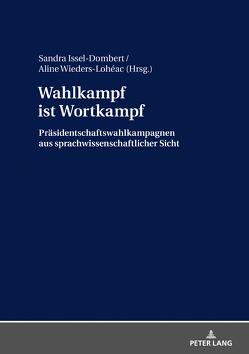 Wahlkampf ist Wortkampf von Issel-Dombert,  Sandra, Wieders-Lohéac,  Aline