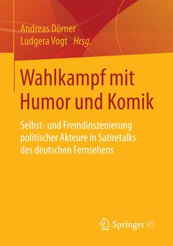 Wahlkampf mit Humor und Komik von Dörner,  Andreas, Vogt,  Ludgera