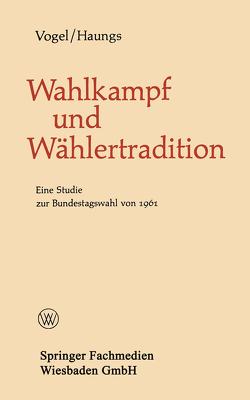 Wahlkampf und Wählertradition von Haungs,  Peter, Vogel,  Bernhard