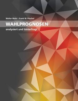 Wahlprognosen von Mohr,  Walter, Püschel,  Frank W.