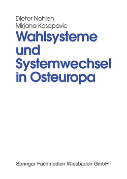 Wahlsysteme und Systemwechsel in Osteuropa von Kasapovic,  Mirjana, Nohlen,  Dieter