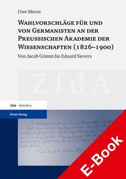 Wahlvorschläge für und von Germanisten an der Preußischen Akademie der Wissenschaften (1826–1900) von Meves,  Uwe