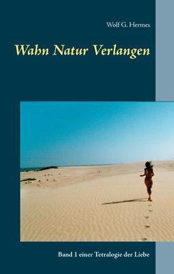 Wahn Natur Verlangen von Hermes,  Wolf G.