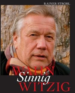 Wahn-Sinnig-Witzig von Strobl,  Prof.Dr. Rainer