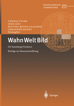 Wahn Welt Bild von Brand-Claussen,  Bettina, Fuchs,  Thomas, Jádi,  Inge, Mundt,  Christoph