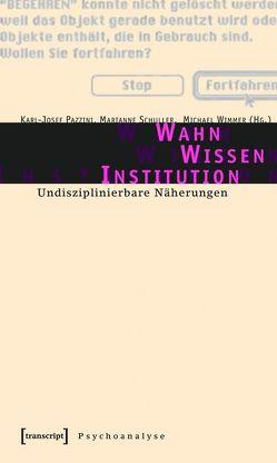 Wahn – Wissen – Institution von Moser,  Jeannie, Pazzini,  Karl-Josef, Schuller,  Marianne, Wimmer,  Michael