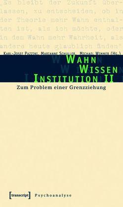 Wahn – Wissen – Institution II von Pazzini,  Karl-Josef, Schuller,  Marianne, Wimmer,  Michael