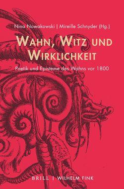 Wahn, Witz und Wirklichkeit von Nowakowski,  Nina, Schnyder,  Mireille