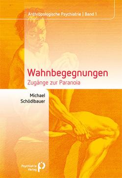 Wahnbegegnungen von Schödlbauer,  Michael