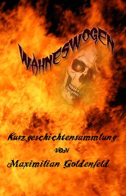 Wahneswogen von Goldenfeld,  Maximilian